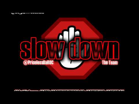 Clyde Carson | Priceless Da ROC | The Team  - Slow Down (NEW 2012) (The J12 Version) HQ