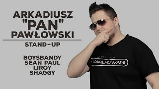 "Pod Napięciem - Arkadiusz ""Pan"" Pawłowski Stand-up - Boysbandy, Sean Paul, Liroy, Shaggy"