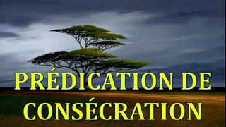 Prédication de consécration 3/3