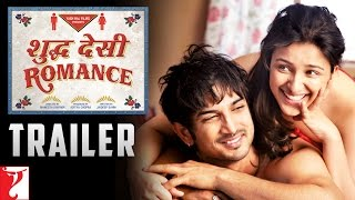 Shuddh Desi Romance   Official Trailer   Sushant Singh Rajput   Parineeti Chopra   Vaani Kapoor
