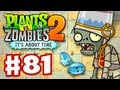 Plants vs. Zombies 2: It's About Time - Gameplay Walkthrough Part 81 - Pyramid of Doom (iOS)