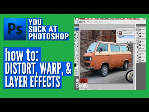 You Suck at Photoshop - Distort, Warp, & Layer Effects - You Suck at Photoshop
