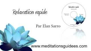 MÉDITATION GUIDÉE : Relaxation rapide