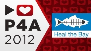 P4A 2012: Heal the Bay