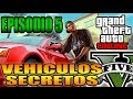 GTA V Online - Vehiculos Secretos, Ocultos Y Raros - Ep 5 Coches Grand Theft Auto V (GTA 5)