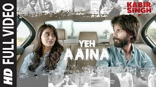 FULL SONG: Yeh Aaina | Kabir Singh