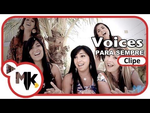 Voices - Para Sempre (Clipe oficial MK Music em HD)