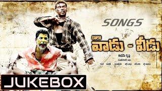 Vaadu Veedu Telugu Movie Songs Jukebox