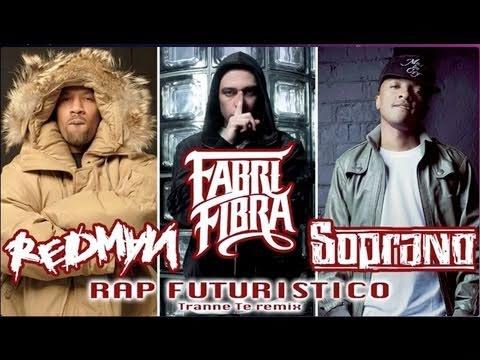 Fabri Fibra, Redman, Soprano. Rap Futuristico (Tranne Te/Except You rmx).