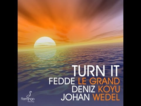 Fedde le Grand, Deniz Koyu & Johan Wedel - Turn it (Official videoclip)
