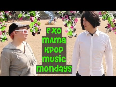 "Kpop Music Mondays - Exo ""Mama"""