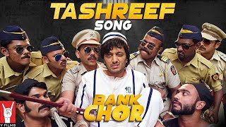 Tashreef Song - Bank Chor