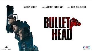 Bullet Head - OFFICIAL TRAILER 2018