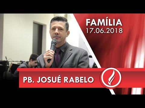 Culto da Família - Pb. Josué Rabelo - 17 06 2018
