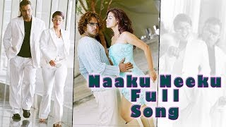 Naaku Neeku Full Song | Aparichithudu