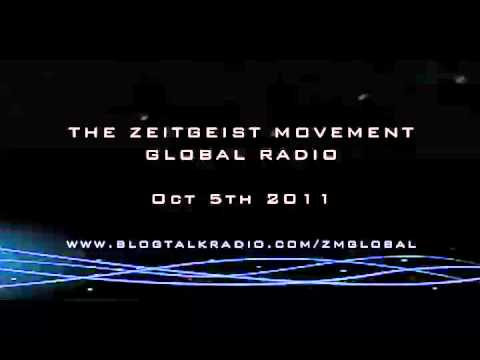 The Zeitgeist Movement - Radio - Oct 5th -11  Host: Peter Joseph  Occupy Wall St