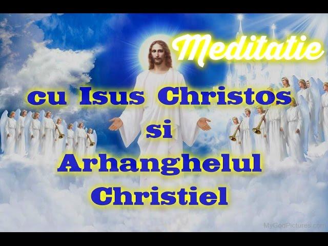 Meditatie cu Isus si Arhanghelul Christiel