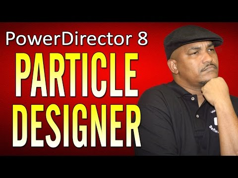 How to Use Particle Designer - CyberLink PowerDirector 8
