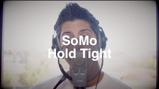 Justin Bieber - Hold Tight (Rendition) by SoMo