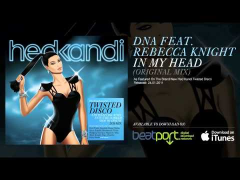 DNA Feat. Rebecca Knight - In My Head (Original Mix) [Hed Kandi]
