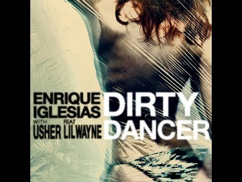 "Enrique Iglesias - New Single ""Dirty Dancer"" with Usher (feat. Lil Wayne)"