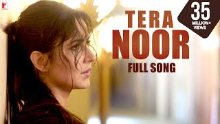 Tera Noor Song | Tiger Zinda Hai