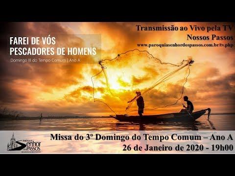 Missa do 3º Domingo do Tempo Comum - 26/01/2020 - 19h - Ano A