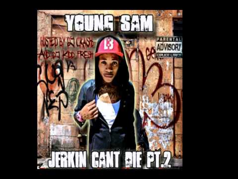 Young Sam - Fly Nigga (Jerkin Song)  [Jerkin Can't Die Pt. 2]