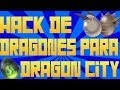 Hack de Dragones para Dragon City (LINKS ACTUALIZADOS Y FUNCIONANDO)