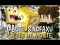 ROLETA DA MORTE: CAMPEONATO - JABUTI vs NOFAXU ( semi final )