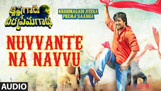 Nuvvante Na Navvu Full Song (Audio) || Krishnagadi Veera Prema Gaadha