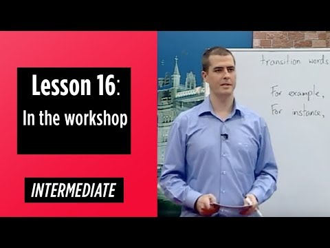 Intermediate Levels - Lesson 16: In the workshop