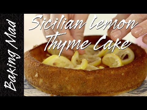 Baking Mad Monday: Sicilian Lemon Thyme Cake