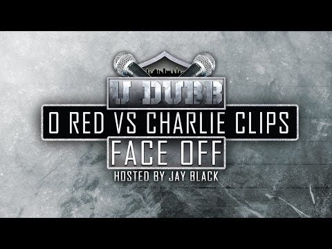 U DUBB Presents: FACE OFF O RED vs Charlie Clips
