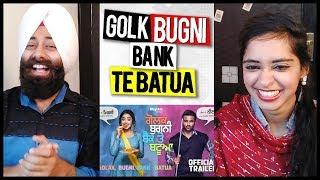 Reaction on Golk Bugni Bank Te Batua | Punjabi New Movie Trailer