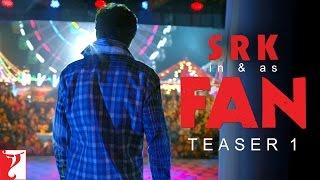 FAN - Teaser 1 | Shah Rukh Khan