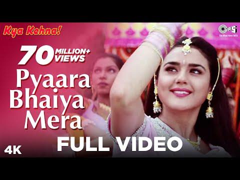 Kya Kehna (Preity Zinta) - Pyaara Bhaiya Mera (Full Song) HD
