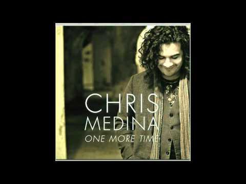 Chris Medina - One More Time (HD) LYRICS