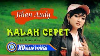 Jihan Audy - KALAH CEPET ( Official Music Video ) HD]