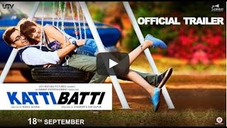 Katti Batti | Official | Trailer