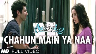 Chahun Main Ya Naa Full Video Song Aashiqui 2