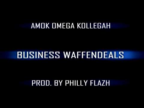 Amok, Omega feat. Kollegah - Business Waffendeals