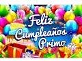 Feliz Cumpleaños Primo – Felicitaciones Para Un Cumpleaños Gratis