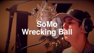Miley Cyrus - Wrecking Ball (Rendition) by SoMo
