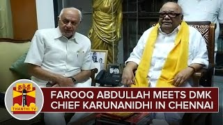 Farooq Abdullah Meets DMK Chief Karunanidhi in Chennai News  online Farooq Abdullah Meets DMK Chief Karunanidhi in Chennai Thanthi TV News