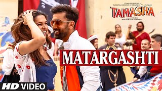Tamasha - Matargashti Video Song