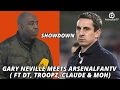 showdown: gary neville meets arsenalfantv (ft dt, troopz, claude & moh)