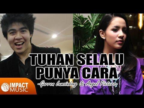 Tuhan Selalu Punya Cara (Feat. Garren Lumoindong)
