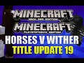 Minecraft Xbox & Playstation - TITLE UPDATE 19 HORSES V WITHER BOSS - WILL BE INTRODUCED!