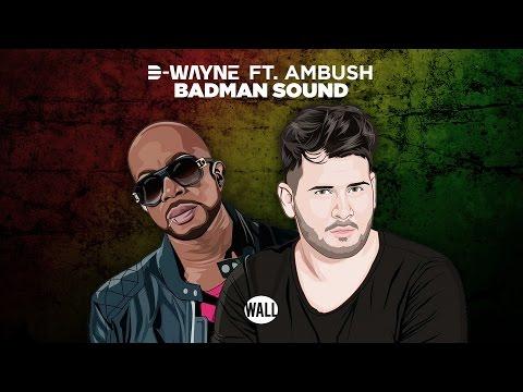 D-wayne ft. Ambush - Badman Sound - UC2ZsqkwvxEpw-aYAIJHTRDg